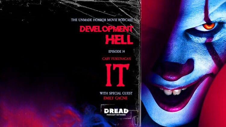 IT feature image 750x422 - DEVELOPMENT HELL Now Unearths Cary Fukunaga's Unmade IT Adaptation!