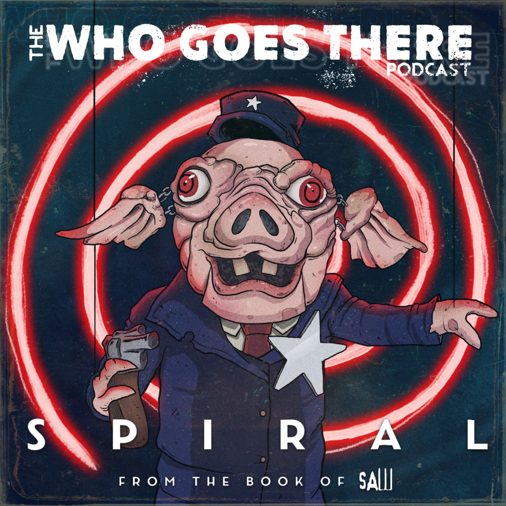 WGT310 LogoMovie 1024x1024 - Who Goes There Podcast: Ep310 - SPIRAL: FROM THE BOOK OF SAW