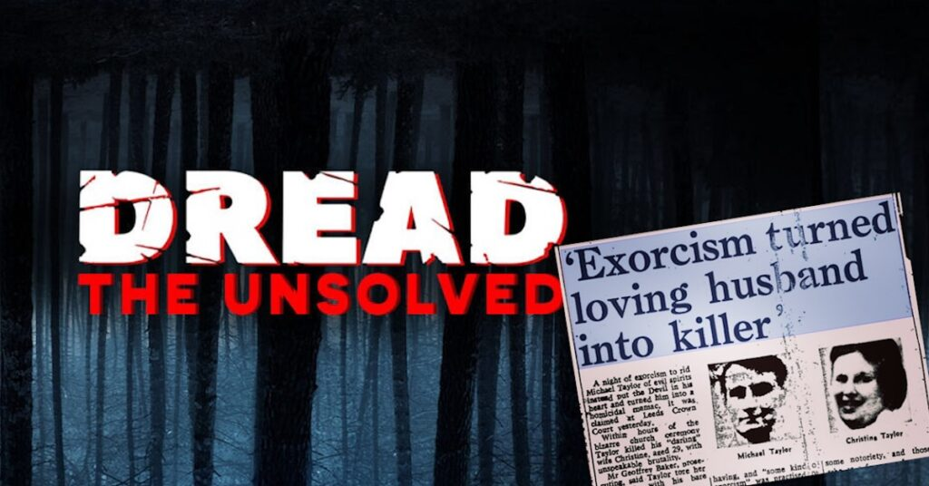DREAD THE UNSOLVED Takes On Strange Case of Michael Taylor 1024x536 - DREAD: THE UNSOLVED Takes On The Exorcism of Michael Taylor