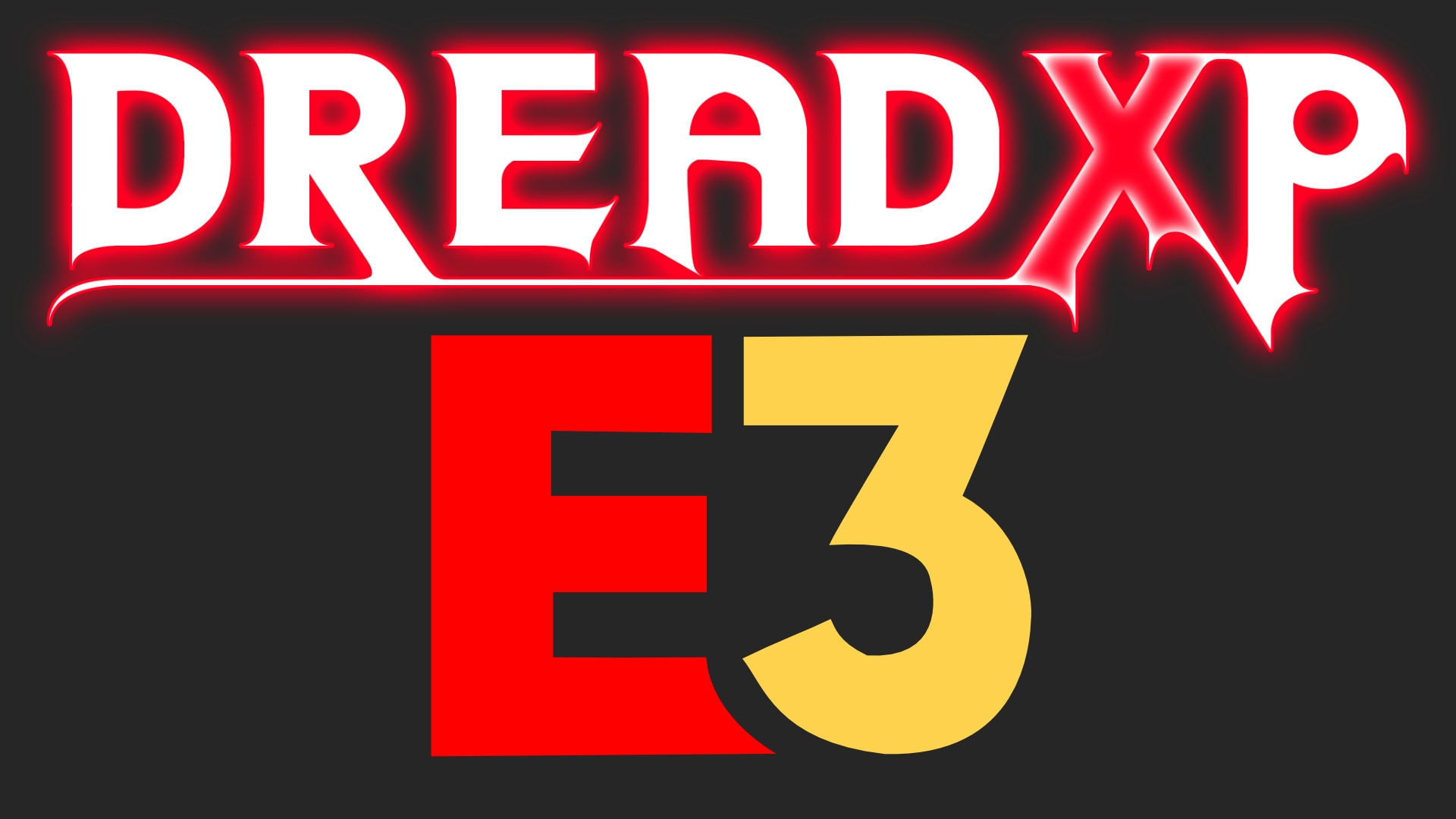 Dreadxp@e3 - E3 Trailers Day 1 - Did You See These Games?