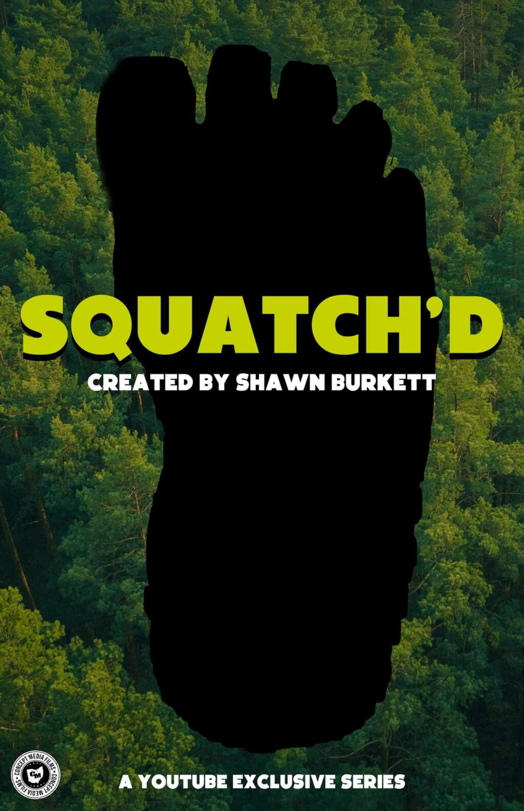 SQUATCHPOSTER 1024x1583 - Everything You Know About Bigfoot Has Been SQUATCH'D