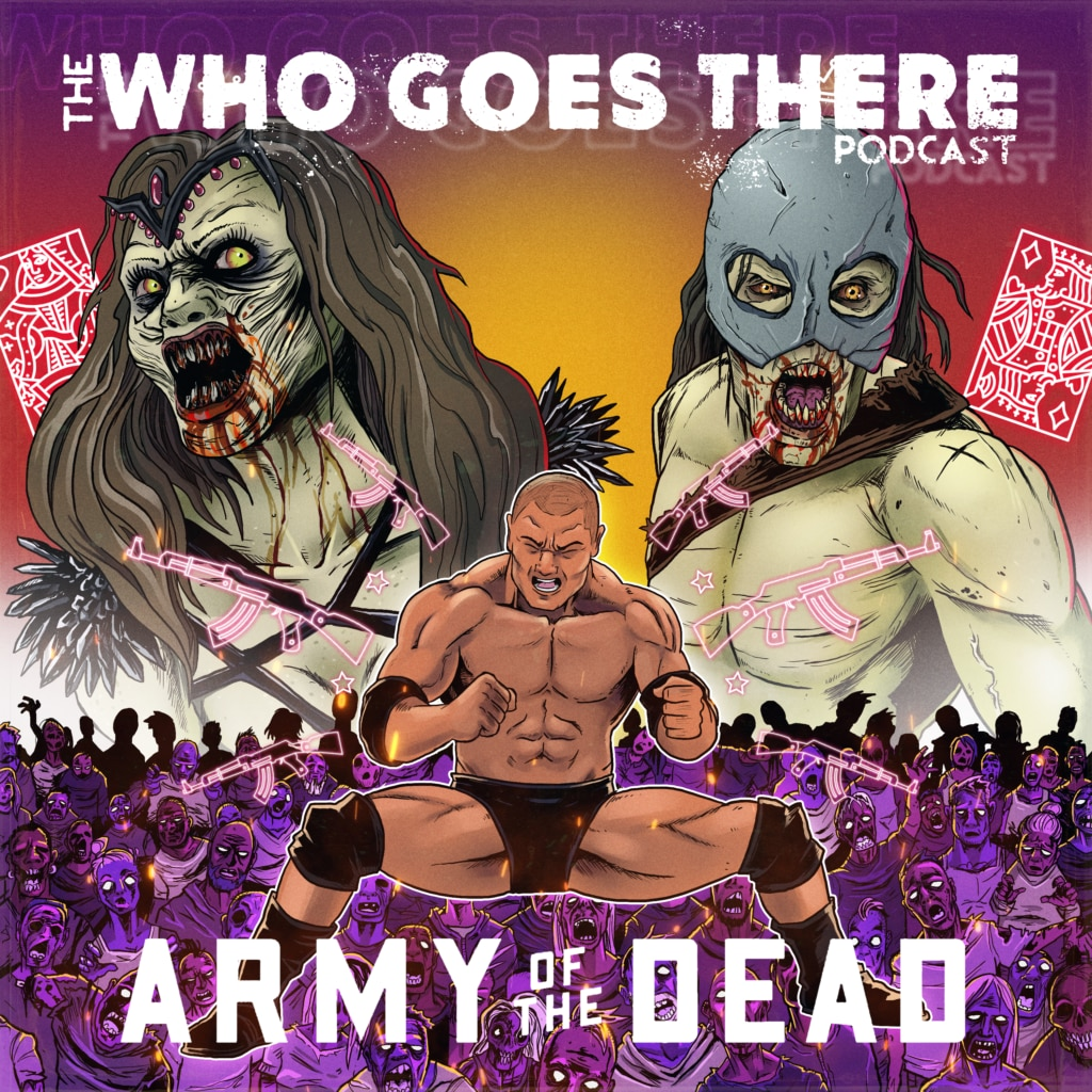 WGT311 LogoMovie 1024x1024 - Who Goes There Podcast: Ep311 - Netflix's ARMY OF THE DEAD