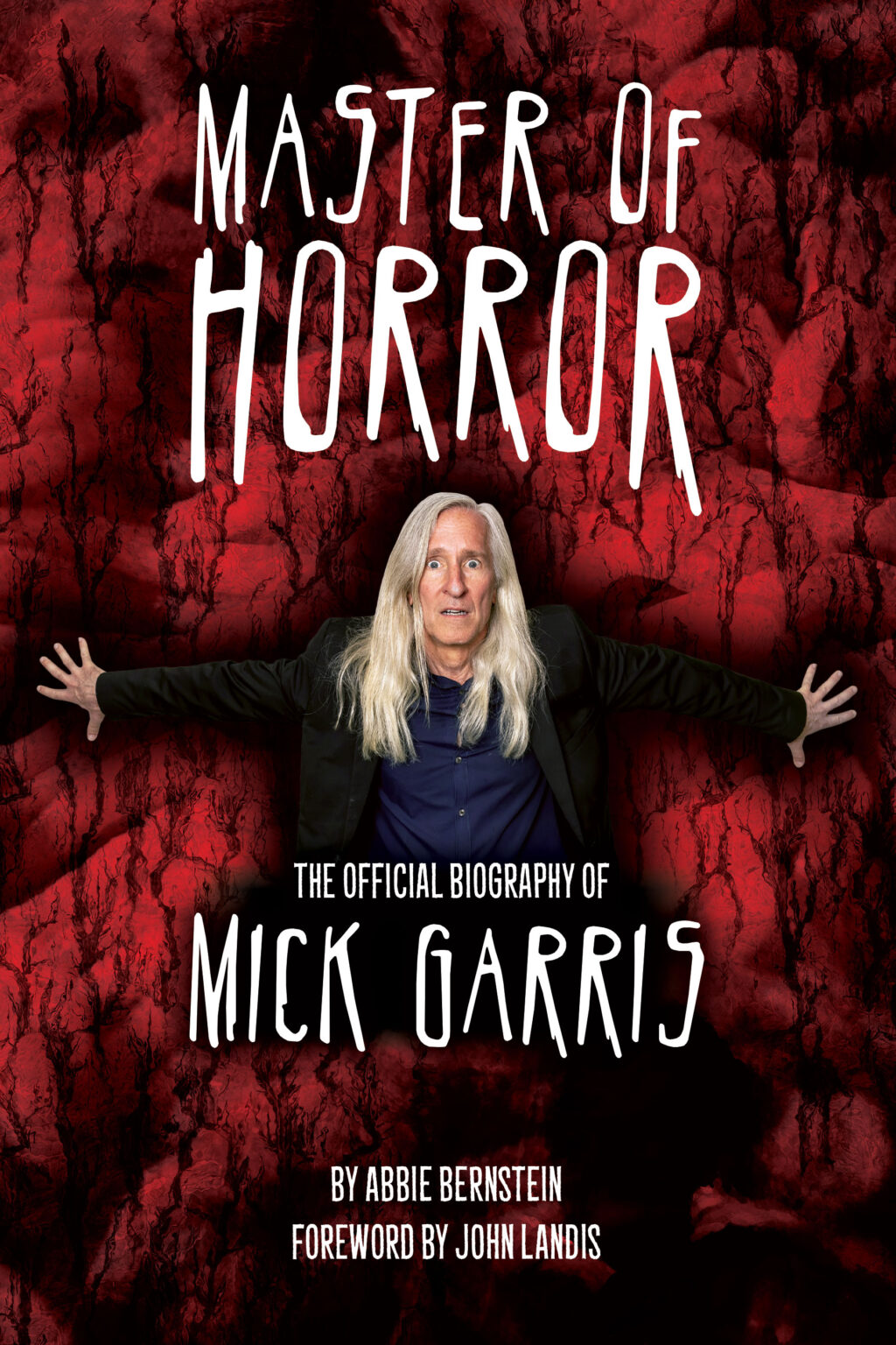"""MOHfrontcover72 1024x1536 - """"Fear In Ink"""" Book Review: MASTER OF HORROR: THE AUTHORIZED BIOGRAPHY OF MICK GARRIS"""
