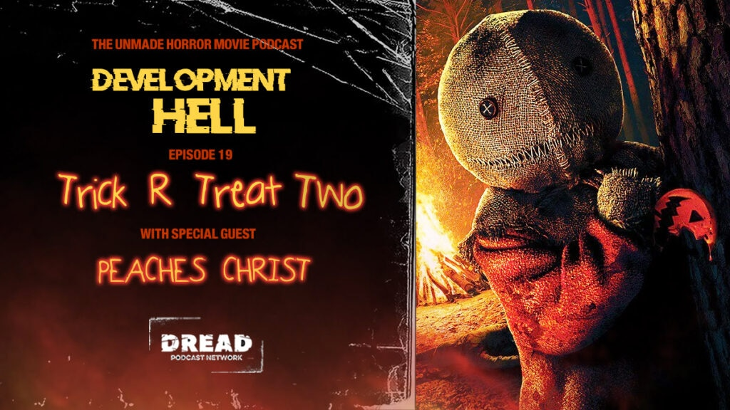 Trick R Treat 2 feature 1024x576 - DEVELOPMENT HELL Unearths TRICK 'R TREAT 2 with Special Guest Peaches Christ!