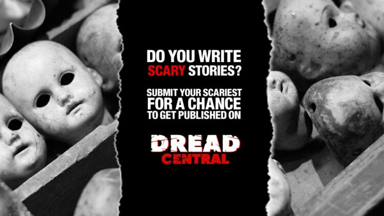 scary stories feature 750x422 - Dread Central Wants To Publish Your Scary Stories