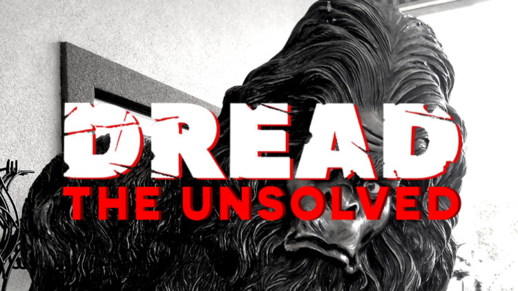 Bigfoot Header 750x422 - DREAD: The Unsolved Goes Searching For the History of Bigfoot
