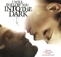 Poster and Trailer for I Will Follow You into the Dark Emerge From the Pitch Black