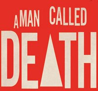 a man called death s - A Man Called Death to Cause Much Misery