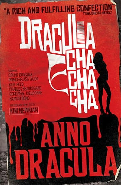 Exclusive Interview - Kim Newman Talks Anno Dracula: Dracula Cha Cha Cha