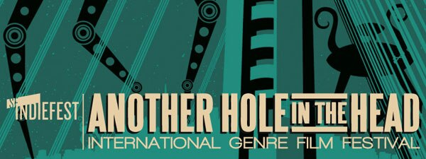 10th Annual Another Hole in the Head Genre Film Festival