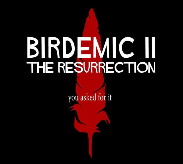 b2 - Most Important News of the Day: Birdemic II: The Resurrection Now Has an Online Home; First Still!