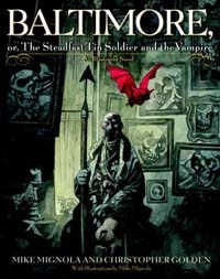 Baltimore, or The Steadfast Tin Soldier and the Vampire  (click for a better look at the cover!)