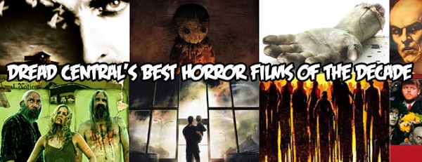 best2010s - Dread Central's Best Horror Films of the Decade