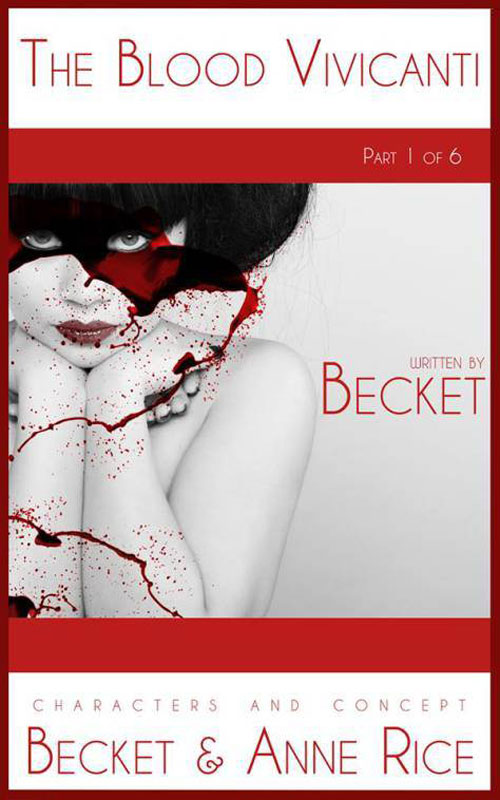 bloodvivicanti - Becket's Six-Volume The Blood Vivicanti Kicks Off with Part 1 Now Available