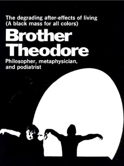 Brother Theodore: A Look Back (click for larger image)