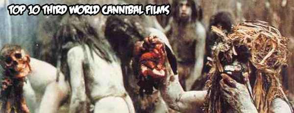 Hungry For Flesh? Top 10 Third World Cannibal Films!