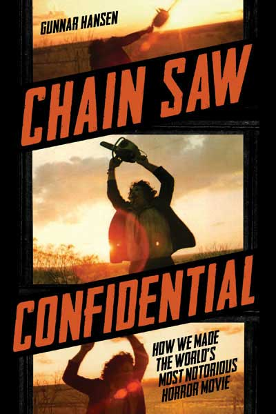 chain saw confidential - Tear Into the Trailer for Gunnar Hansen's Book Chain Saw Confidential