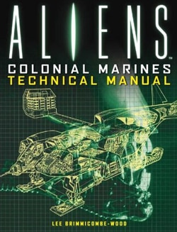 colonial - Aliens: Colonial Marines Technical Manual (Book)
