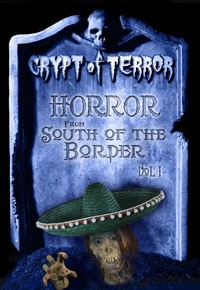 Crypt of Terror: Horror from South of the Border Vol. 1 DVD review (click for larger image)