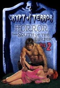 Crypt of Terror: Horror from South of the Border Vol. 2 DVD review (click for larger image)