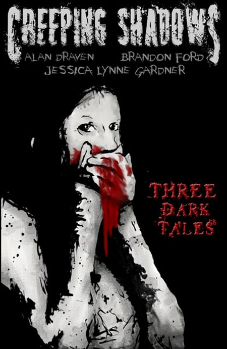 Creeping Shadows, a collection of three novellas from Alan Draven, Brandon Ford, and Jessica Lynne Gardner