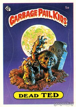 dead ted - 20 Ghastly Garbage Pail Kids - The 80s Baby's Precursor to Horror