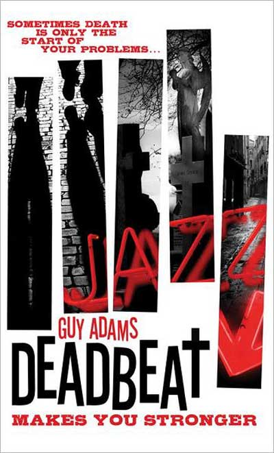 Exclusive: Guy Adams Talks Deadbeat - Makes You Stronger, What Inspired the Book's Dark Moments and Much More