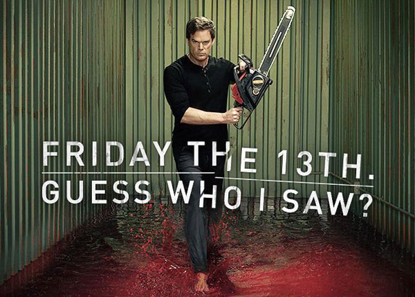 Dexter Joins the Friday the 13th Celebration!