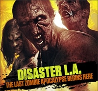 Disaster L.A.: The Last Zombie Apocalypse Begins Here 2014