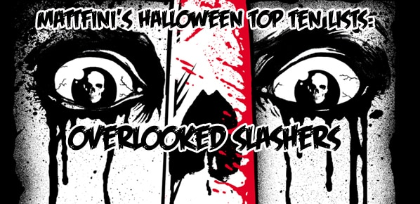 MattFini's Halloween Top 10 Lists: Overlooked Slashers