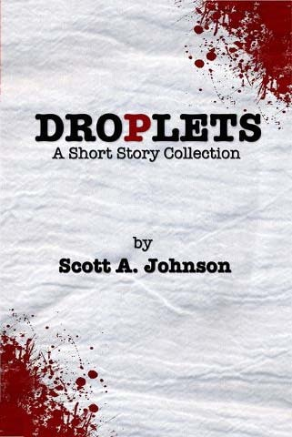 Scott A. Johnson Back with New Short Story Collection - Droplets