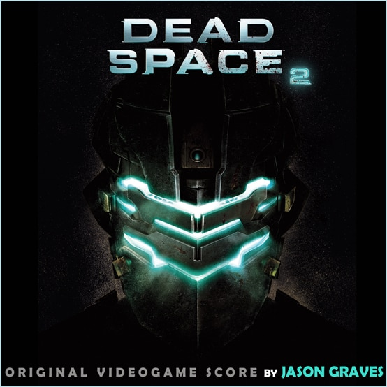 Dead Space 2 Soundtrack Now Available for Pre-Order