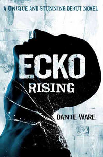 Exclusive: Danie Ware Talks New Novel Ecko Rising, Next Two Books in the Trilogy, and Much More