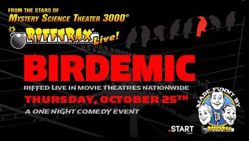 RiffTrax Live: Birdemic Dive-Bombing Theatres on October 25th