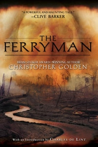 ferryman - Guest Blog: Dark Horse Editor Scott Allie Interviews Author Christopher Golden