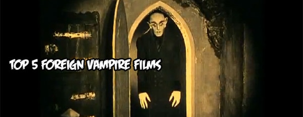 Top 5 Foreign Vampire Films
