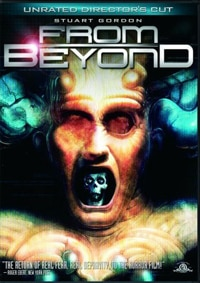 From Beyond: Unrated Director's Cut DVD (click for larger image)