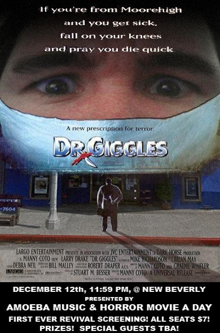 giggles - See Dr. Giggles at LA's New Beverly with the Good Doctor Himself!