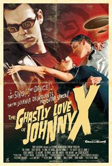 The Ghastly Love of Johnny X Set to Premiere at San Jose's Cinequest