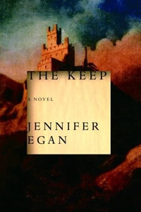 Jennifer Egan's The Keep