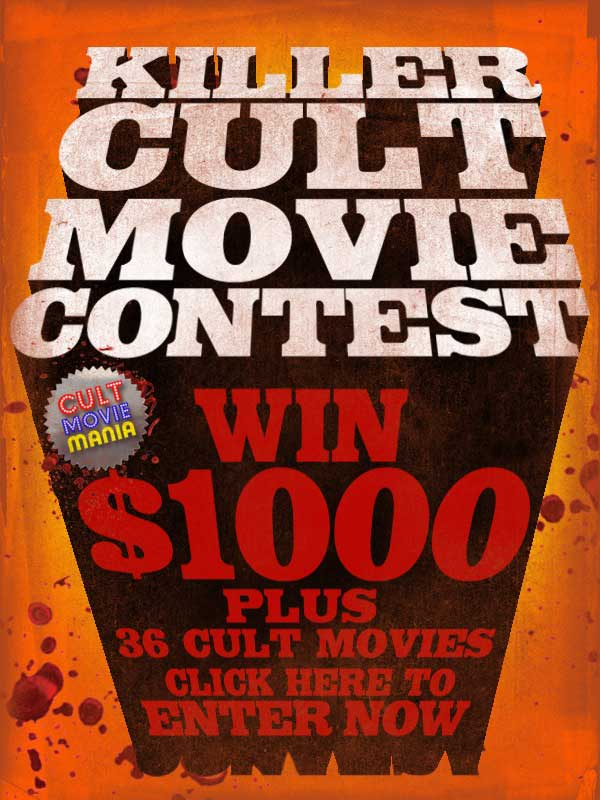 Win $1,000 Plus 36+ Cult Movies from Cult Movie Mania
