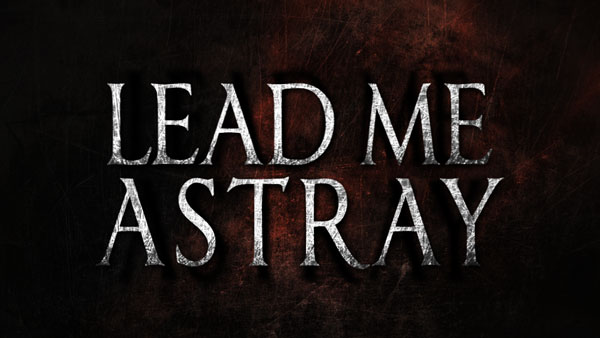 Lead Me Astray