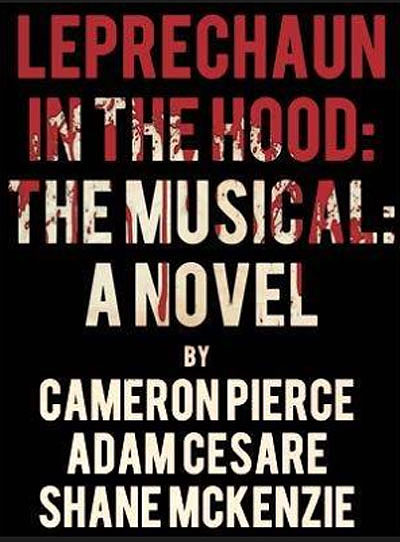 Leprechaun in the Hood the Musical: A Novel Makes its Online Debut!