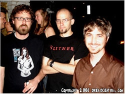 Lucky McKee, Johnny Butane, Chris Sivertson...Lucky was not nearly as annoyed/terrified as he looks