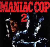 maniaccop2&3ss - Maniac Cop 2 Blu-ray - Date and Specs Revealed