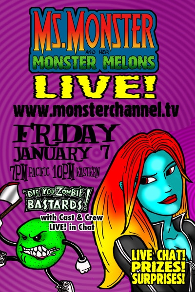 Ms. Monster Presents Die You Zombie Bastards! Live, Tonight, Free on The Monster Channel