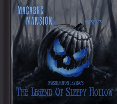 Macabre Mansion's Audio Drama The Legend of Sleepy Hollow Available on CD
