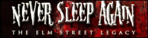 Never Sleep Again: The Elm Street Legacy Official Website NOW OPEN!