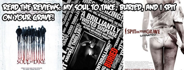 Read the Review: My Soul to Take, Buried, and I Spit on Your Grave
