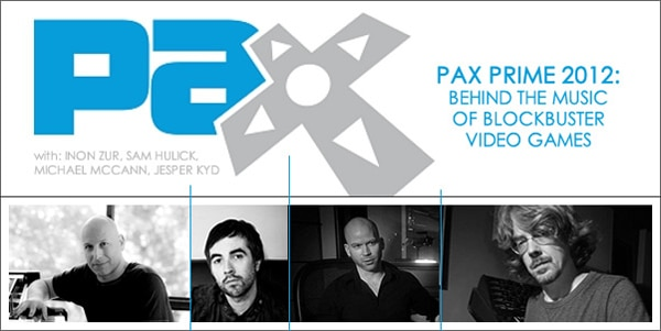 Join the PAX: Behind the Music of Blockbuster Video Games Panel